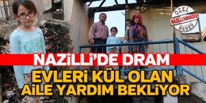 Nazilli'de evleri yanan aile yardım bekliyor