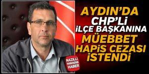 Aydın'da cinayet sanığı ilçe başkanına müebbet talebi