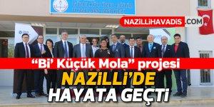 """""""Bi' Küçük Mola"""" projesi Nazilli'de hayata geçti"""