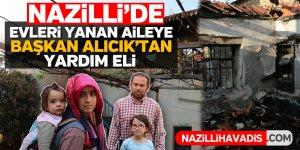 Evleri yanan aileye Başkan Alıcık'tan yardım eli uzandı