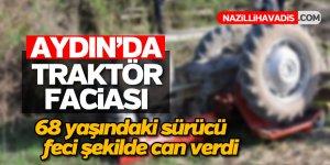 Aydın'da kullandığı traktörün altında kalan sürücü hayatını kaybetti