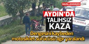Aydın'da motosiklet sürücüsü ağır yaralandı