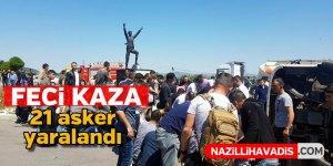 Feci kaza ! 21 asker yaralandı