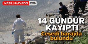 14 gündür kayıp olan kişinin cesedi barajdan çıktı
