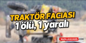 Traktör faciası; 1 ölü, 1 yaralı
