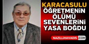 Karacasulu sevilen öğretmenin ölümü sevenlerini üzdü