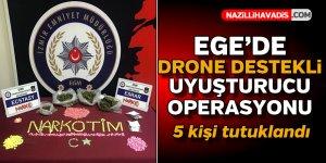 Ege'de drone destekli uyuşturucu operasyonu