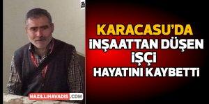 Karacasu'da inşaattan düşen işçi hayatını kaybetti