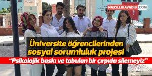Üniversite öğrencilerinden sosyal sorumluluk projesi
