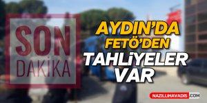 Aydın'da FETÖ'den tahliyeler var