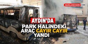 Aydın'da park halindeki minibüs yandı