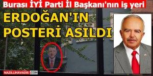 """İYİ Parti İl Başkanının iş yerinde """"ERDOĞAN"""" posteri"""