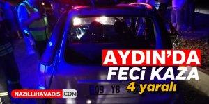 Aydın'da feci kaza ! 4 yaralı