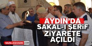 Sakal-ı Şerif Aydın'da ziyarete açıldı