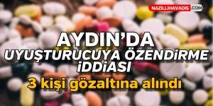 Aydın'da uyuşturucuya özendirme iddiası ! 3 gözaltı