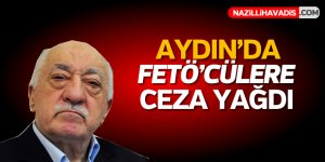 Aydın'da FETÖ'cülere ceza yağdı