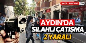 Aydın'da silahlar konuştu; 2 yaralı