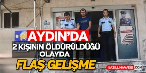Aydın'da iki kişinin öldürüldüğü olayda flaş gelişme