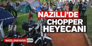 Nazilli'de Chopper heyecanı