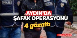 Aydın'da şafak operasyonu: 4 gözaltı