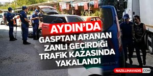 Aydın'da aranan şüpheli böyle yakalandı