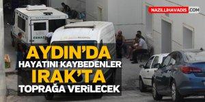 Aydın'da hayatını kaybedenler Irak'ta toprağa verilecekler