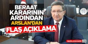 Beraat kararının ardından Arslan'dan flaş açıklama