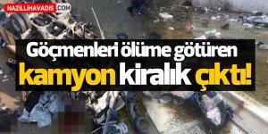 """Göçmenleri ölüme götüren kamyon """"kiralık"""" çıktı"""