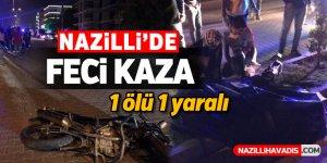 Nazilli'de feci kaza; 1 ölü, 1 yaralı