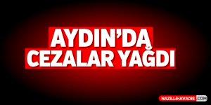 Aydın'da cezalar yağdı