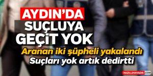 Aydın'da aranan 2 şüpheli yakalandı
