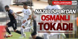 Nazillispor'dan Osmanlı Tokadı!