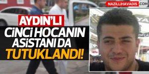 Aydın'da Cinci Hocanın asistanı da tutuklandı