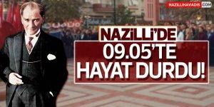 Nazilli'de 09.05'te Hayat Durdu!