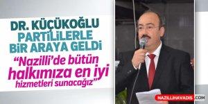 Dr. Küçükoğlu partililerle bir araya geldi