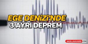 Ege Denizi'nde üç ayrı deprem