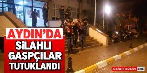 Aydın'da silahlı gaspçılar tutuklandı