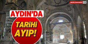 Aydın'da tarihi ayıp