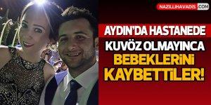 Aydın'da hastanede kuvöz olmayınca bebeğini kaybetti!