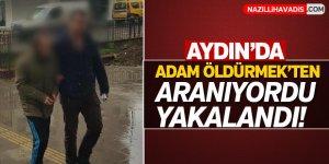 Aydın'da şuçlu  yakalandı!