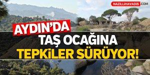 Aydın'da taş ocağına tepkiler sürüyor