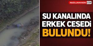 Su kanalında erkek cesedi bulundu