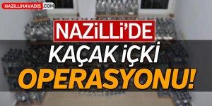 Nazilli'de Kaçak İçki Operasyonu!