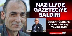 Nazilli'de gazeteciye saldırı