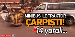 Minibüs ile traktör çarpıştı!