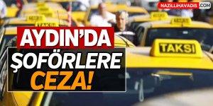 Aydın'da şoförlere ceza!