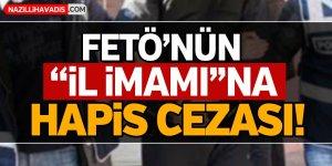 """Aydın'da FETÖ'nün """"il imamı""""na hapis cezası!"""