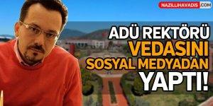ADÜ Rektörü Sosyal Medyadan Veda Etti!