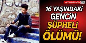 Aydın'da şüpheli ölüm!