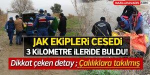 JAK ekipleri cesedi 3 kilometre ileride buldu!